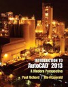 Introduction to AutoCAD 2013: A Modern Perspective - Dr Paul Richard, Paul Richard
