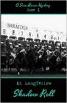 Shadow Roll (A Sam Russo Mystery, #1). - Ki Longfellow