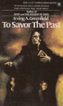 To Savor The Past - Irving A. Greenfield