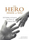 The Hero Inside of You: 260 Thrilling and Inspiring True Stories of Ordinary Heroes - Allan Zullo