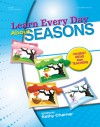 Learn Every Day About Seasons: 100 Best Ideas from Teachers - Kathy Charner