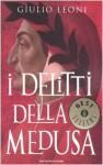I delitti della Medusa - Giulio Leoni
