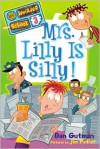 Mrs. Lilly Is Silly! - Dan Gutman, Jim Paillot