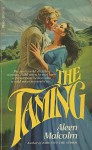 The Taming - Aleen Malcolm