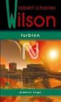 Turbion (Spin, #1) - Robert Charles Wilson, Ana-Veronica Mircea