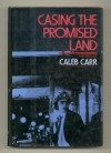 Casing the Promised Land - Caleb Carr