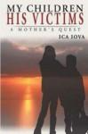 My Children His Victims - Ica Iova