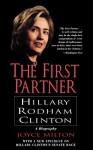 The First Partner: Hillary Rodham Clinton - Joyce Milton