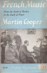 French Music: From the Death of Berlioz to the Death of Faure - Martin Cooper
