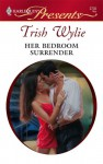 Her Bedroom Surrender - Trish Wylie