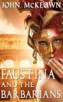 Faustina and the Barbarians - John McKeown