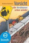 Vorsicht, die Herdmanns schon wieder (German Edition) - Barbara Robinson, Isabel Kreitz, Kristina Kreuzer