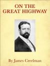 On The Great Highway - James Creelman