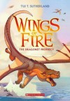 Wings of Fire, Book One: The Dragonet Prophecy - Tui T. Sutherland