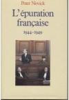 L'épuration française : 1944-1949 - Peter Novick, Jean-Pierre Rioux