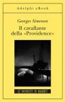 Il cavallante della «Providence»: Le inchieste di Maigret (16 di 75) (Italian Edition) - Georges Simenon, E. Muratori