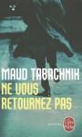 Ne Vous Retournez Pas - Maud Tabachnik