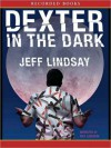 Dexter in the Dark (Dexter Series #3) - Jeff Lindsay, Nick Landrum