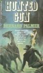 Hunted Gun - Bernard Palmer