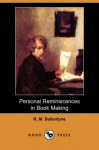 Personal Reminiscences in Book Making - R.M. Ballantyne