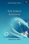 The Jungle Fugitives - Edward S. Ellis