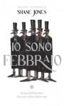 Io sono febbraio (Special books) (Italian Edition) - Shane Jones, D. Calgaro
