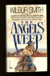 Angels Weep - Wilbur Smith