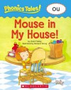 Phonics Tales! Mouse in the House (OU) - Violet Findley, Richard Torrey, Scholastic Inc.