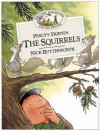 Percy's Friends The Squirrels (Percy The Park Keeper & His Friends) - Nick Butterworth