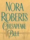 Chesapeake Blue (Chesapeake Bay Saga #4) - Nora Roberts