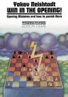 Win in the Opening!: Opening Mistakes and How to Punish Them - Yakov Neishtadt