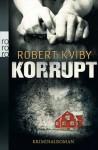 Korrupt - Robert Kviby