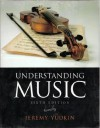 Understanding Music (with Student Collection, 3 CDs) (6th Edition) - Jeremy Yudkin