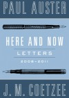 Here and Now: Letters - Paul Auster, John Maxwell Coetzee