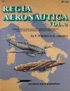 Regia Aeronautica, Vol. 2: Pictorial History Of The Aeronautica Nazionale Repubblicana And The Italian Co-Belligerent Air Force 1943-1945 Aircraft Specials Series - F. D'Amico, G. Valentini, Don Greer