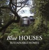 Blue Houses: Sustainable Homes - Alex Sanchez, Cristina Paredes