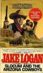 Slocum and the Arizona Cowboys - Jake Logan