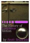 The History of Luminous Motion - Scott Bradfield