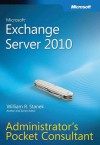 Microsoft® Exchange Server 2010 Administrator�s Pocket Consultant - William Stanek