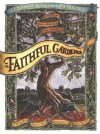 The Faithful Gardener: A Wise Tale About That Which Can Never Die - Clarissa Pinkola Estés