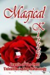 Magical Kisses (A Jewels of the Quill Valentine's Day Anthology) - Dee Lloyd, Jane Toombs, Karen Wiesner, Nancy Pirri, Carrie S. Masek, Karen Woods