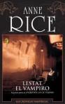 Lestat el Vampiro (Crónicas Vampíricas, #2) - Anne Rice, Hernan Sabate Vargas