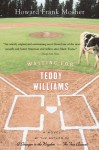 Waiting for Teddy Williams - Howard Frank Mosher