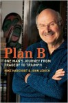 Plan B: One Man's Journey From Tragedy To Triumph - Michael Harcourt, John Lekich