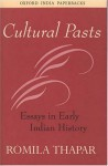 Cultural Pasts: Essays in Early Indian History - Romila Thapar