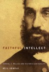 Faithful Intellect: Samuel S. Nelles and Victoria University - Neil Semple