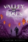 Valley of Fires: A Conquered Earth Novel - J. Barton Mitchell