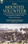 The Mounted Volunteer: A Diary of a Private of Missouri Mounted Volunteers on the Expedition to California, 1846 - William Richardson, D. Allen
