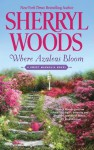 Where Azaleas Bloom (A Sweet Magnolia Novel) - Sherryl Woods