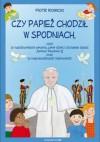 Czy Papież chodził w spodniach...? - Piotr Rowicki